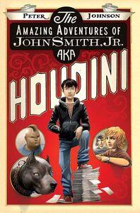 Foto Cover di The Amazing Adventures of John Smith, Jr. AKA Houdini, Ebook inglese di Peter Johnson, edito da HarperCollins