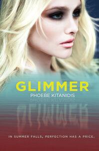 Foto Cover di Glimmer, Ebook inglese di Phoebe Kitanidis, edito da HarperCollins