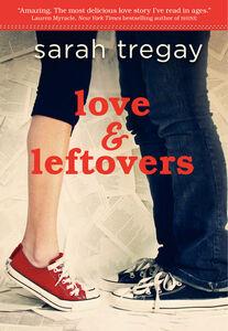 Foto Cover di Love and Leftovers, Ebook inglese di Sarah Tregay, edito da HarperCollins