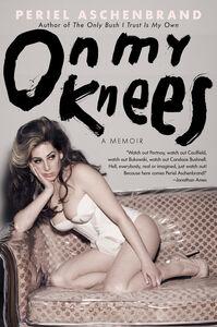 Foto Cover di On My Knees, Ebook inglese di Periel Aschenbrand, edito da HarperCollins