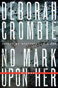 Foto Cover di No Mark upon Her, Ebook inglese di Deborah Crombie, edito da HarperCollins