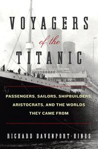 Foto Cover di Voyagers of the Titanic, Ebook inglese di Richard Davenport-Hines, edito da HarperCollins