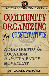 Foto Cover di Community Organizing for Conservatives, Ebook inglese di Lorie Medina, edito da HarperCollins