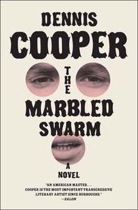 Foto Cover di The Marbled Swarm, Ebook inglese di Dennis Cooper, edito da HarperCollins