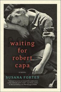 Foto Cover di Waiting for Robert Capa, Ebook inglese di Susana Fortes,Adriana V. Lopez, edito da HarperCollins