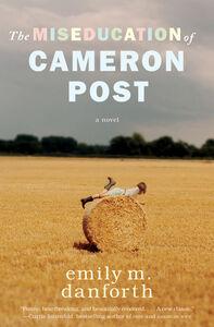 Foto Cover di The Miseducation of Cameron Post, Ebook inglese di emily m. danforth, edito da HarperCollins