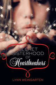 Foto Cover di The Secret Sisterhood of Heartbreakers, Ebook inglese di Lynn Weingarten, edito da HarperCollins