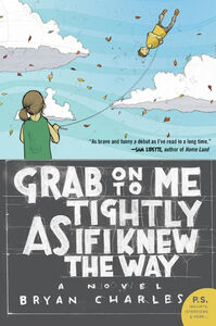 Foto Cover di Grab On to Me Tightly as if I Knew the Way, Ebook inglese di Bryan Charles, edito da HarperCollins