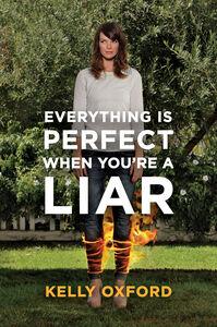 Foto Cover di Everything Is Perfect When You're a Liar, Ebook inglese di Kelly Oxford, edito da HarperCollins