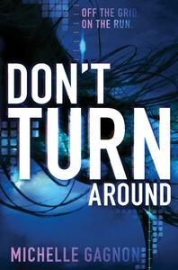 Foto Cover di Don't Turn Around, Ebook inglese di Michelle Gagnon, edito da HarperCollins