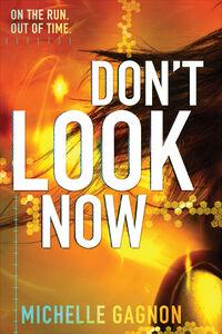 Foto Cover di Don't Look Now, Ebook inglese di Michelle Gagnon, edito da HarperCollins
