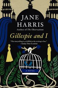 Foto Cover di Gillespie and I, Ebook inglese di Jane Harris, edito da HarperCollins