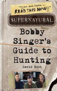 Foto Cover di Bobby Singer's Guide to Hunting, Ebook inglese di David Reed, edito da HarperCollins