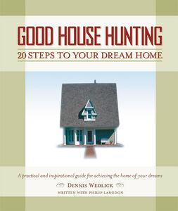 Foto Cover di Good House Hunting, Ebook inglese di Philip Langdon,Dennis Wedlick, edito da HarperCollins