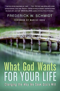 Foto Cover di What God Wants for Your Life, Ebook inglese di Frederick W. Schmidt, edito da HarperCollins