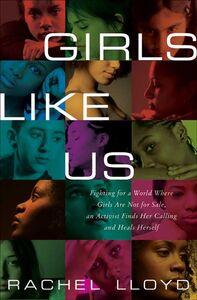 Foto Cover di Girls Like Us, Ebook inglese di Rachel Lloyd, edito da HarperCollins