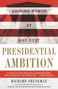 Foto Cover di Presidential Ambition, Ebook inglese di Richard Shenkman, edito da HarperCollins