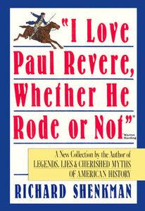 "Foto Cover di ""I Love Paul Revere, Whether He Rode Or Not"", Ebook inglese di Richard Shenkman, edito da HarperCollins"