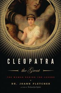 Foto Cover di Cleopatra the Great, Ebook inglese di Dr. Joann Fletcher, edito da HarperCollins