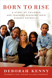 Foto Cover di Born to Rise, Ebook inglese di Deborah Kenny, edito da HarperCollins