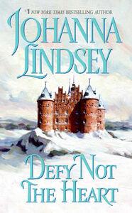 Foto Cover di Defy Not the Heart, Ebook inglese di Johanna Lindsey, edito da HarperCollins