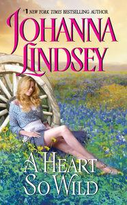 Foto Cover di A Heart So Wild, Ebook inglese di Johanna Lindsey, edito da HarperCollins