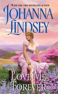 Foto Cover di Love Me Forever, Ebook inglese di Johanna Lindsey, edito da HarperCollins