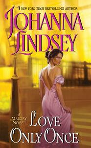 Foto Cover di Love Only Once, Ebook inglese di Johanna Lindsey, edito da HarperCollins