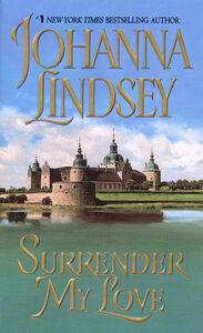 Foto Cover di Surrender My Love, Ebook inglese di Johanna Lindsey, edito da HarperCollins