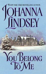 Foto Cover di You Belong to Me, Ebook inglese di Johanna Lindsey, edito da HarperCollins