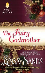 Foto Cover di The Fairy Godmother, Ebook inglese di Lynsay Sands, edito da HarperCollins
