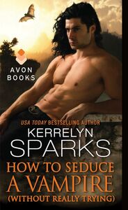 Ebook in inglese How to Seduce a Vampire (Without Really Trying) Sparks, Kerrelyn