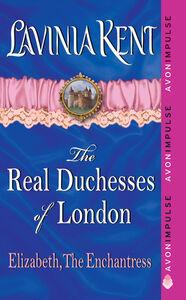 Foto Cover di Elizabeth, The Enchantress, Ebook inglese di Lavinia Kent, edito da HarperCollins