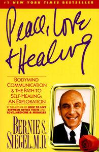 Foto Cover di Peace, Love and Healing, Ebook inglese di Bernie S. Siegel, edito da HarperCollins