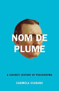 Foto Cover di Nom de Plume, Ebook inglese di Carmela Ciuraru, edito da HarperCollins