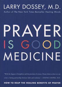Foto Cover di Prayer Is Good Medicine, Ebook inglese di Larry Dossey, edito da HarperCollins