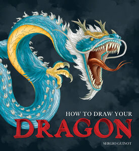 Foto Cover di How to Draw Your Dragon, Ebook inglese di Sergio Guinot, edito da HarperCollins
