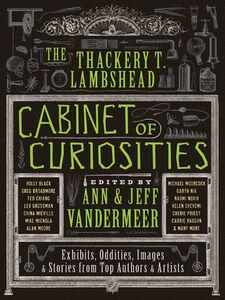 Foto Cover di The Thackery T. Lambshead Cabinet of Curiosities, Ebook inglese di Ann VanderMeer,Jeff VanderMeer, edito da HarperCollins
