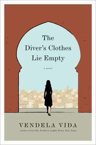 Foto Cover di The Diver's Clothes Lie Empty, Ebook inglese di Vendela Vida, edito da HarperCollins