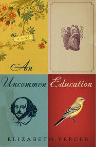 Foto Cover di An Uncommon Education, Ebook inglese di Elizabeth Percer, edito da HarperCollins