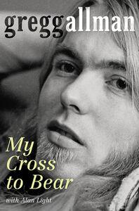 Foto Cover di My Cross to Bear, Ebook inglese di Gregg Allman, edito da HarperCollins