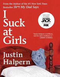 Foto Cover di I Suck at Girls, Ebook inglese di Justin Halpern, edito da HarperCollins