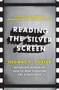 Foto Cover di Reading the Silver Screen, Ebook inglese di Thomas C. Foster, edito da HarperCollins