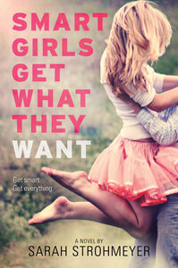 Foto Cover di Smart Girls Get What They Want, Ebook inglese di Sarah Strohmeyer, edito da HarperCollins