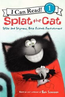 Splat the Cat: Splat and Seymour, Best Friends Forevermore - Rob Scotton - cover
