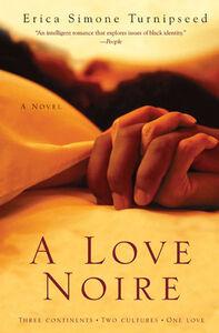 Foto Cover di A Love Noire, Ebook inglese di Erica Simone Turnipseed, edito da HarperCollins