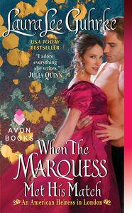 Foto Cover di When the Marquess Met His Match, Ebook inglese di Laura Lee Guhrke, edito da HarperCollins