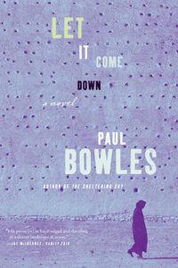 Foto Cover di Let it Come Down, Ebook inglese di Paul Bowles, edito da HarperCollins