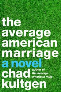 Foto Cover di The Average American Marriage, Ebook inglese di Chad Kultgen, edito da HarperCollins