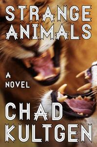 Foto Cover di Strange Animals, Ebook inglese di Chad Kultgen, edito da HarperCollins